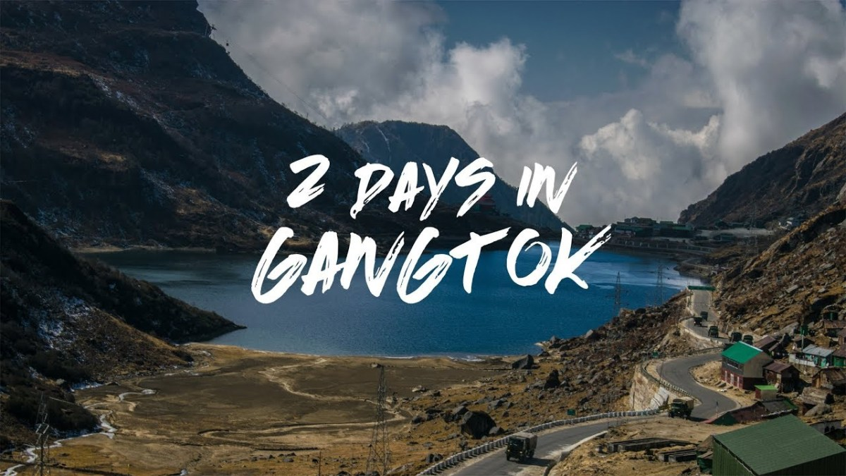 My 2 Days in Gangtok - A Short Weekend Trip